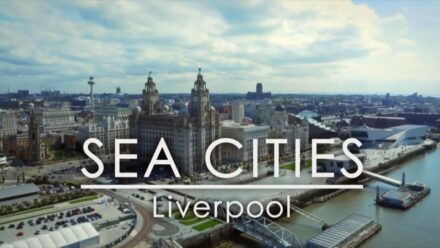 Sea Cities – Liverpool